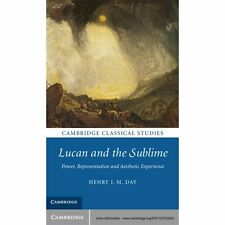 Cambridge Classical Studies: Lucan and the Sublime : Power, Representation...