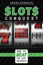Slots Conquest: How to Beat the Slot Machines!, Scoblete, Frank, New Books