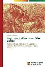 Negros e Italianos Em Sao Carlos by Da Palma Rogerio (2014, Paperback)