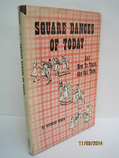 Square Dances of Today and How to Teach and Call Them by Richard Kraus