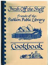 *PAVILION NY 1991 FRESH OFF THE SHELF COOK BOOK *FRIENDS OF PUBLIC LIBRARY *RARE
