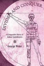 Divide and Conquer: A Comparative History of Medical Specialization, Weisz, Geor