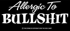 """""""Allergic To Bull$hit"""" hot rodder and street outlaw in you funny decal sticker"""