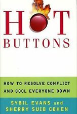 Hot Buttons : How to Resolve Conflict and Cool Everyone Down by Sybil Evans (200
