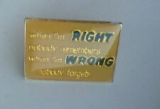 When I'm Right Nobody Remembers When I'm Wrong Everyone Remembers Lapel Hat Pin