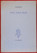 COLETTE, Sidonie Gabrielle - Trait pour Trait - Paris 1949 - Édition originale.