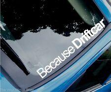 BECAUSE DRIFTCAR Funny Modified Drift Car/Window/Bumper Sticker - Large Size