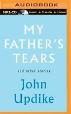 My Father's Tears and Other Stories by John Updike (2015, MP3 CD, Unabridged)