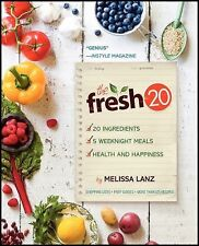 The Fresh 20 No. 20 : 20-Ingredient, 5 Weeknight Meal, Health and Happiness...