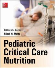 Pediatric Critical Care Nutrition by Nilesh Mehta and Praveen Goday (2014,...