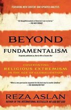 Beyond Fundamentalism : Confronting Religious Extremism in the Age of...