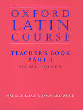 Oxford Latin Course: Part 1: Teacher's Book by James Morwood, Maurice Balme...