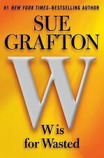 W is for Wasted: A Kinsey Millhone Novel - Grafton, Sue - Hardcover