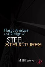 Plastic Analysis and Design of Steel Structures by M. Bill Wong (2008,...