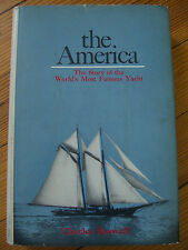 The America. The Story of the World's Most Famous Yacht 1st Ed, C. Boswell -1967