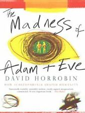 The Madness of Adam and Eve: How Schizophrenia Shaped Humanity by Horrobin, Dav