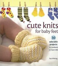 Cute Knits for Baby Feet: 30 Adorable Projects for Newborns to 4-Year-Olds, New,