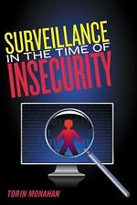 Critical Issues in Crime and Society: Surveillance in the Time of Insecurity...
