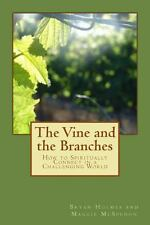 The Vine and the Branches : How to Spiritually Connect in a Challenging World...