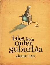 TALES from Outer sobborghi, Shaun Tan