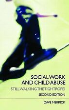 Social Work and Child Abuse : Still Walking the Tightrope? by Dave Merrick...