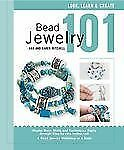 Bead Jewelry 101: Master Basic Skills and Techniques Easily through Step-by-Step