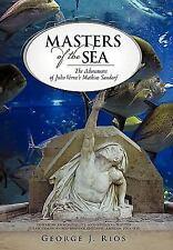 Masters of the Sea: The Adventures of Verne's Mathias Sandorf, , Rios, George J.
