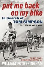 Put Me Back on My Bike By William Fotheringham - NEW