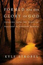 Formed for the Glory of God : Learning from the Spiritual Practices of...