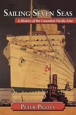 Sailing Seven Seas: A History of the Canadian Pacific Line-ExLibrary