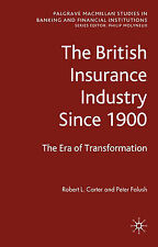The British Insurance Industry Since 1900: The Era of Transformation (Palgrave M
