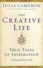 The Creative Life : True Tales of Inspiration by Julia Cameron (2010, Hardcover)
