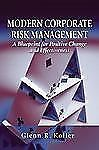 Modern Corporate Risk Management: A Blueprint for Positive Change and -ExLibrary