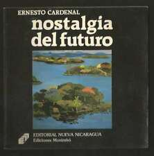 Ernesto Cardenal Book Nostalgia Del Futuro 2nd Ed 1984 Illustrated