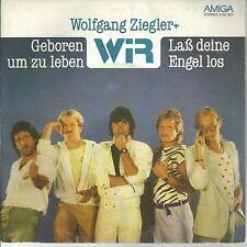 """WOLFGANG ZIEGLER & WIR DDR AMIGA 7"""": GEBOREN UM ZU LEBEN/LASS DEINE ENGEL LOS"""