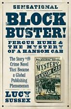 Blockbuster! : Fergus Hume and the Mystery of a Hansom Cab by Lucy Sussex...