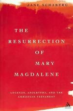 The Resurrection of Mary Magdalene: Legends, Apocrypha, and the Christian Testam