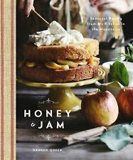 Honey and Jam: Seasonal Baking from My Appalachian Kitchen - Hannah Queen (2015)