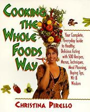 Cooking the Whole Foods Way by Christina Pirello Healthy Delicious Recipes