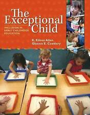 The Exceptional Child: Inclusion in Early Childhood Education by Eileen Allen, G