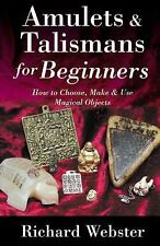 Amulets & Talismans for Beginners: How to Choose, Make & Use Magical Objects (Fo