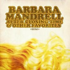 After Closing Time & Other Favorites - Barbara Mandrell (2013, CD NEUF) CD-R
