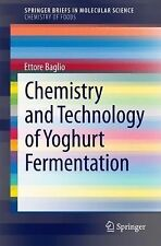 Chemistry and Technology of Yoghurt Fermentation by Ettore Baglio (2014,...