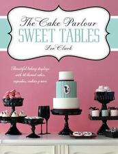 The Cake Parlour: Sweet Tables by Zoe Clark (Paperback, 2012)