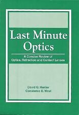 Last Minute Optics: A Concise Review of Optics, Refraction and Contact Lenses, W