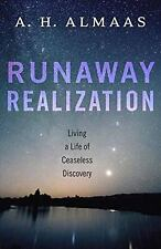 Runaway Realization: Living a Life of Ceaseless Discovery, Almaas, A. H.