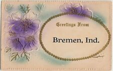 Indiana In Postcard 1911 Greetings from BREMEN Embossed Flowers