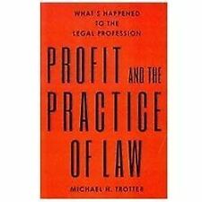 Profit and the Practice of Law: What's Happened to the Legal Professio-ExLibrary