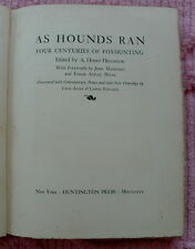 AS HOUNDS RAN FOXHUNTING ANTHOLOGY HIGGINSON 1930 1ST NUMBERED LIMITED EDITION