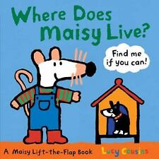Maisy: Where Does Maisy Live? by Lucy Cousins (2010, Board Book)